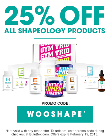 25% off all Shapeology products with promo code WOOSHAPE